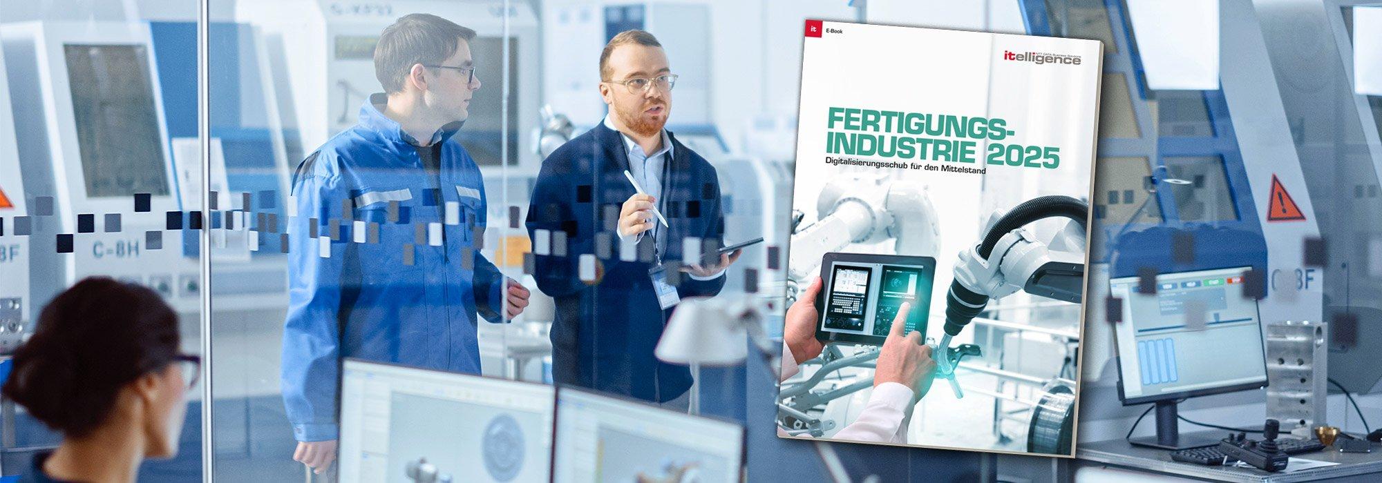 E-Book Fertigungsindustrie 2025: Digitalisierungsschub für den Mittelstand